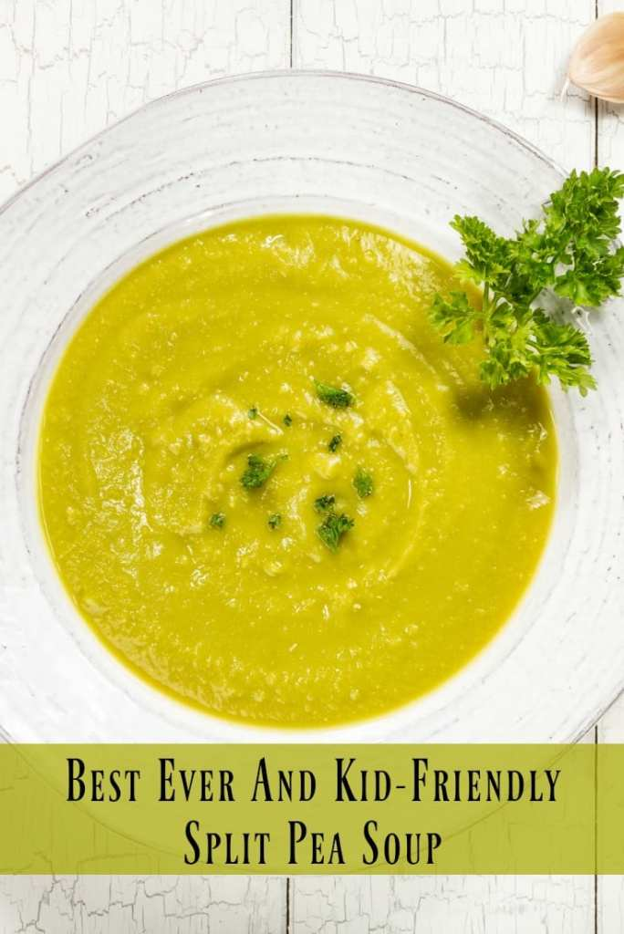Best Ever and Kid-Friendly Easy Split Pea Soup
