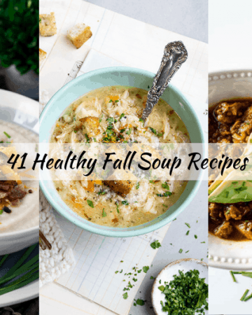 41 healthy fall soup recipes for a quick & hearty healthy fall dinner