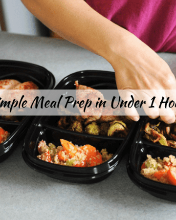 simple quick meal prep tips in under one hour