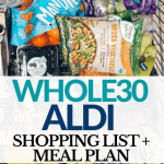 Whole30 Aldi shopping list and recipes for doing whole30 on a budget. Free meal plan and shopping list included!