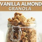 vanilla almond granola in a jar
