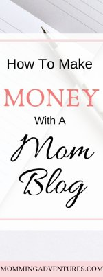 How to Make Money With Your Mom Blog