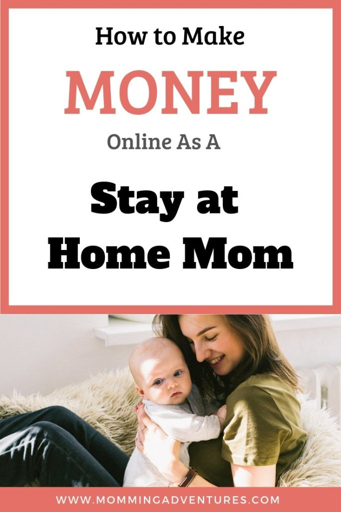 How to make money online as a stay at home mom