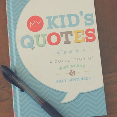 Friday Favorites: My Kid's Quotes