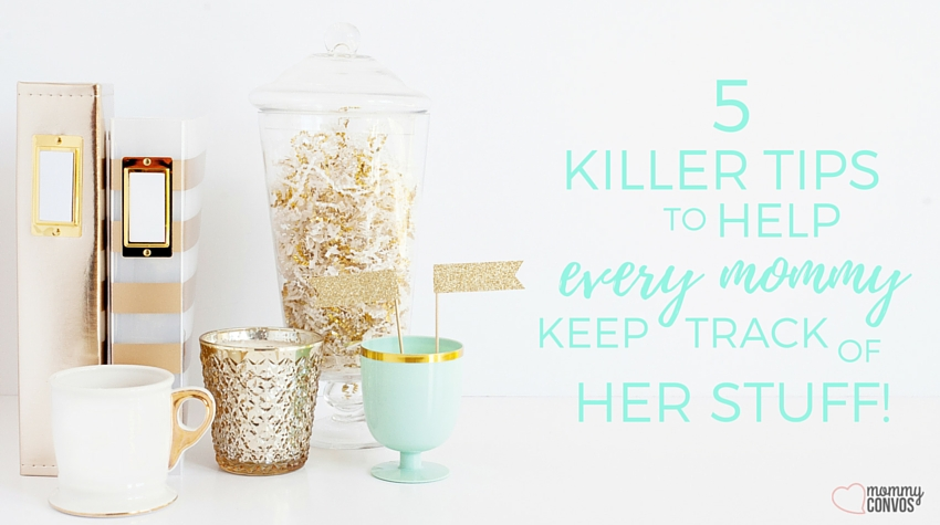 5 killer tips to help momma keep track of her stuff - feature