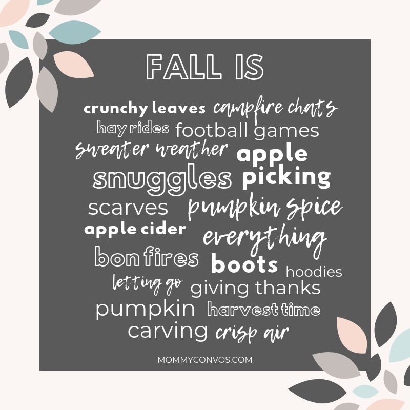 let go, fall is snuggles, sweater weather, apple picking, scarecrows, campfire chats, crunchy leaves, crisp air, boots, hoodies, letting go, harvest time, football games, scarves