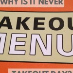 Why is never take-out day?