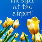 Williams Syndrome Wednesday: Well I'm still at the airport