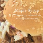 Maple and Oatmeal Ale Pulled Chicken Sliders