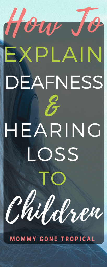 How to explain deafness & hearing loss to children