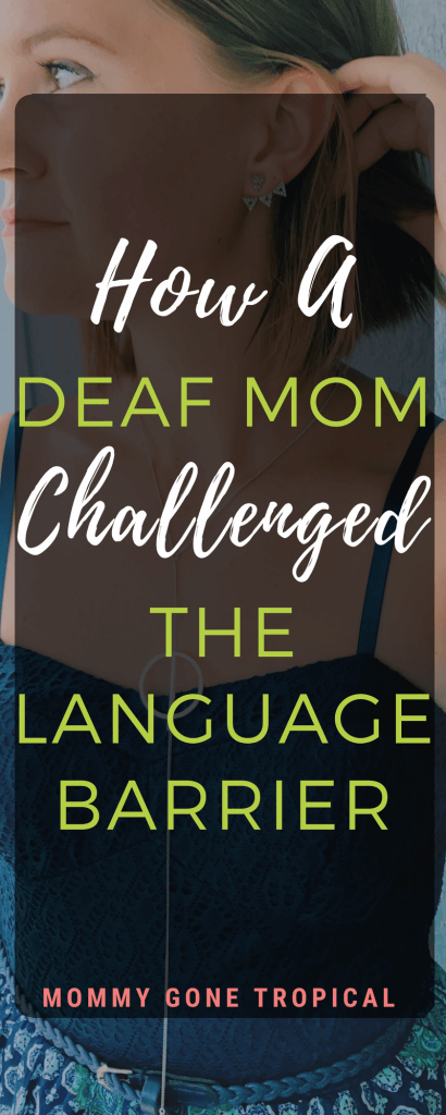 How a Deaf mom blogger challenged the language barrier in the blogging world by Mommy Gone Tropical