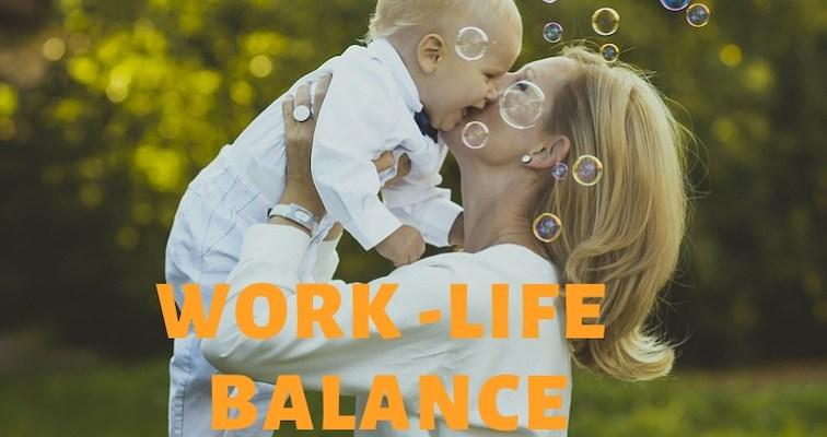 Maintaining Balance between Job and Family : Work – Life Balance