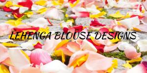 10 Trendy Lehenga blouse designs to check out this Wedding Season