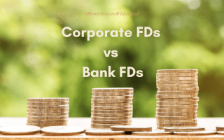 What are Corporate or Company FDs? Do they give better Rate of Interest than Bank FDs? Read to know more #MOneyMantraWithJhilmil #Financialawareness #FinanceBlogger #Investment #Investingtips #investmenttips #financialawareness