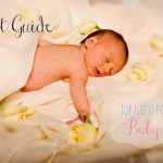 Gift Guide: Top Gifts for Baby!