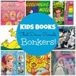 Kids Books That Drive Parents Bonkers