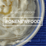 One New Food – Mashed Potatoes