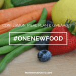 One New Food – Confession, Meal Plan & Giveaway