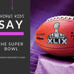 Things Kids Say: The Super Bowl