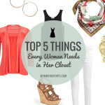 Top 5 Things Every Woman Needs in Her Closet