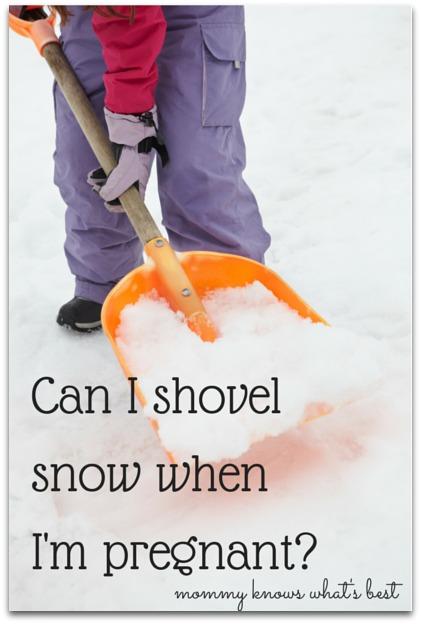 shovel snow when pregnant