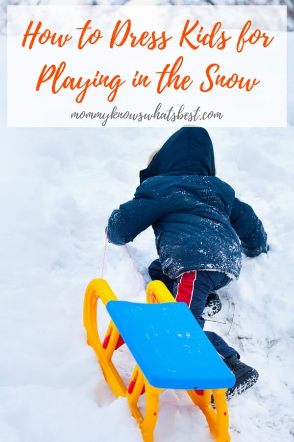 How to Dress Kids for Playing in the Snow So They Stay Warm and Dry