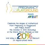 Join Philips Avent: From Pregnancy to Playground on October 6, 2012 at the Shangri-La Mall