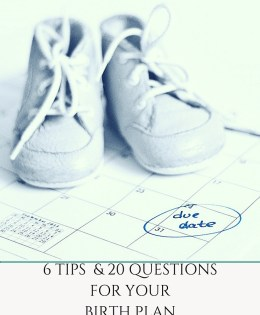6 Tips & 20 Questions For Your Birth Plan