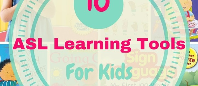10 Sign Language Learning Tools For Kids