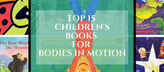 Top 15 Children's Books for Bodies in Motion