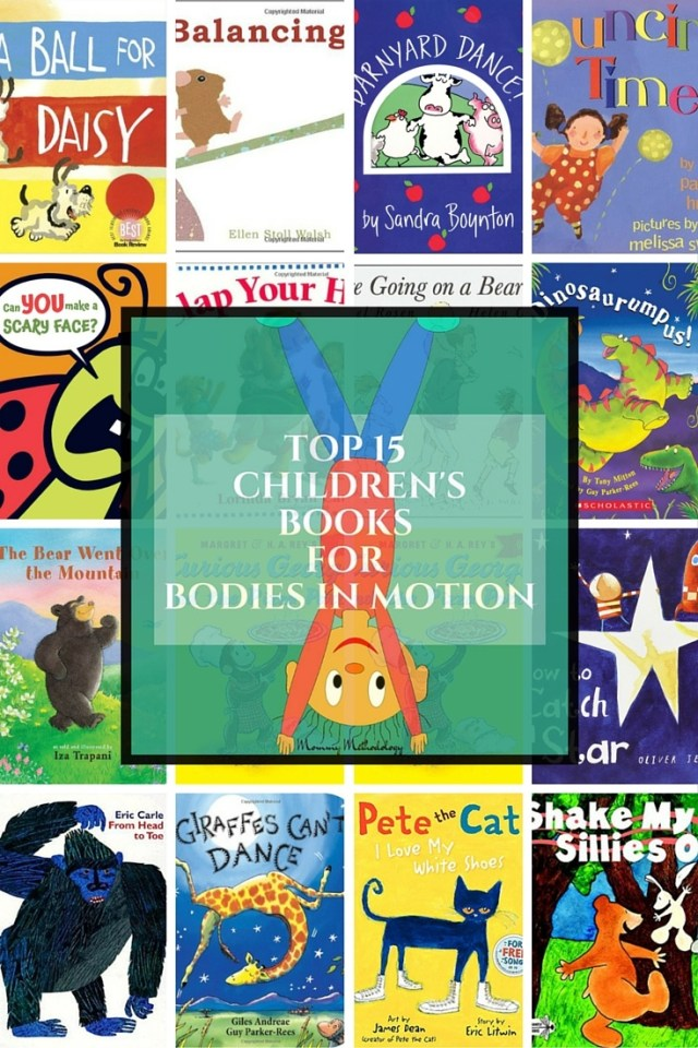 Top 15 Children's Books For Bodies In Motion | Do your little ones have a hard time sitting still for a story? Do you want to encourage gross motor activity? This list is perfect for encouraging motion with boys & girls alike!