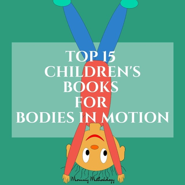 Top 15 Children's Books for Bodies in Motion - FB
