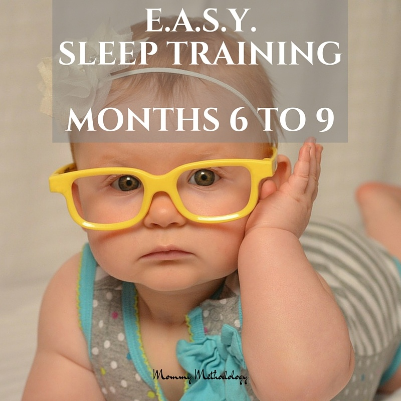 EASY Month 6 to Month 9 - Do you want a routine that produces a contented baby & happier mom? Learn about E.A.S.Y. sleep training & tailored routines for active babies - get a FREE chart!
