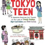 Book Review: Diary of a Tokyo Teen – A Japanese – American Girl Travels to the Land of Trendy Fashion, High – Tech Toilets and Maid Cafes