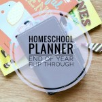 Homeschool Planner: End of Year Flip Through