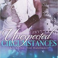 COVER REVEAL: Unexpected Circumstances (Book #1 The Handmaid) by Shay Savage