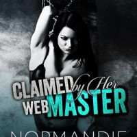 Claimed by Her Web Master By Normandie Alleman