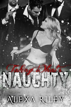 Taking What's Naughty by Alexa Riley