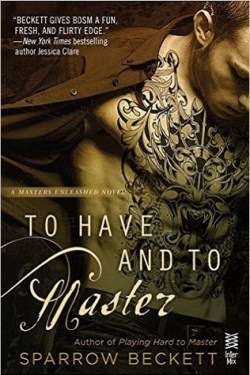 To Have and To Master by Sparrow Beckett