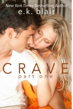 RELEASE BLITZ Title: Crave: Part One Series: Crave Duet #1 Author: E.K. Blair