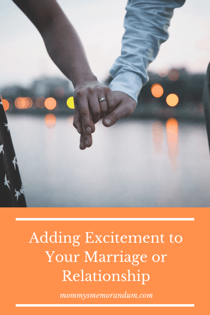 Add excitement to your marriage or relationship by Each week, make it a point to do something out of the blue that lets your partner know that they are still just as desirable as the day of your first kiss.