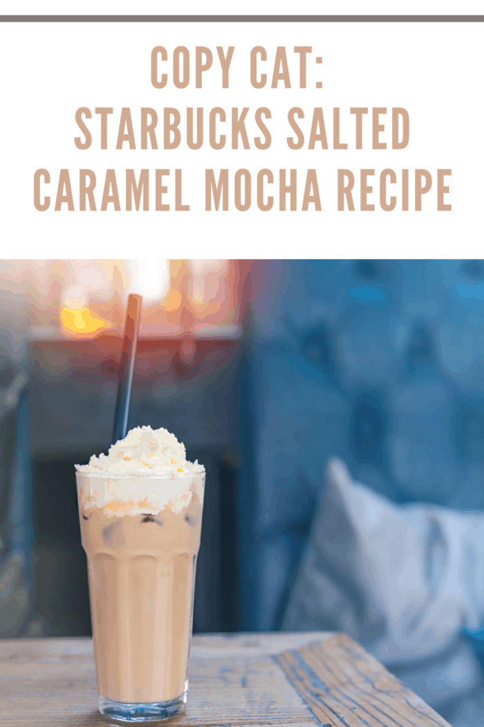 salted caramel mocha on table with straw