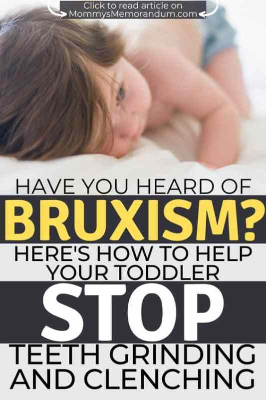 You might not think a toddler could experience the level of anxiety that is believed to cause bruxism or the grinding and clenching of teeth, but when you hear that telltale sound like nails on a chalkboard emanating from the nursery and you begin to notice chips, cracks, and unusual wear on your toddler's teeth, there's no denying that he's grinding his teeth and/or clenching his jaw.