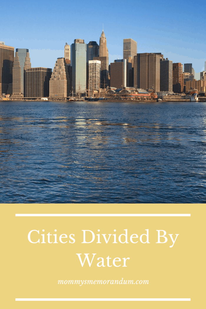 New York City's identity is largely formed by Manhattan's watery borders. Paris, Istanbul, London, Jeddah, and New York are three such cities divided by water. Learn more about these cities and why you should visit them.