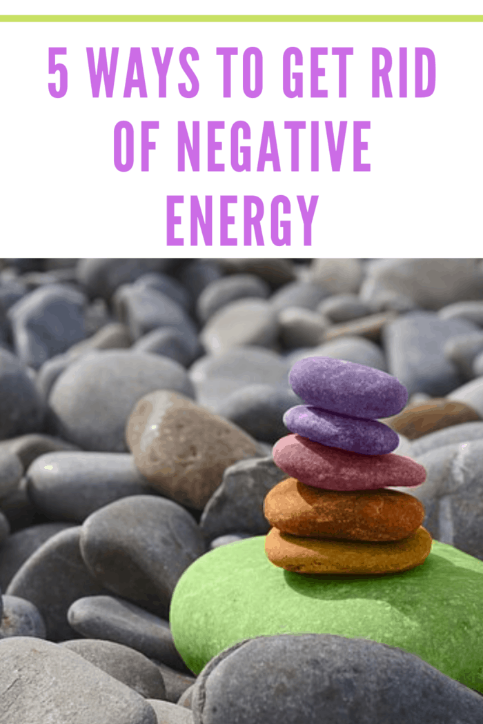Here are five effective ways to get rid of negative energy: