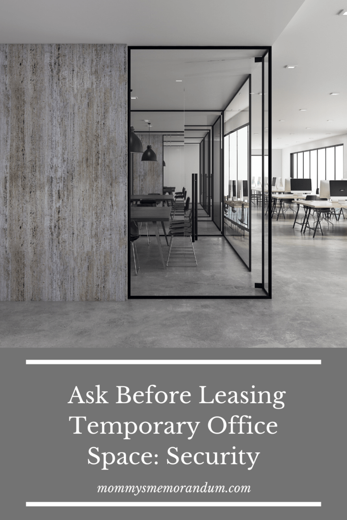 While the building is secure, what about the temporary office space that you're renting?