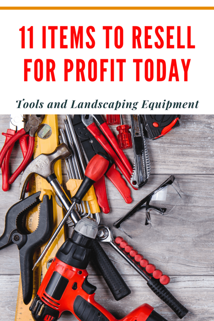 You can easily sell tools and landscaping equipment secondhand to those looking for a deal.