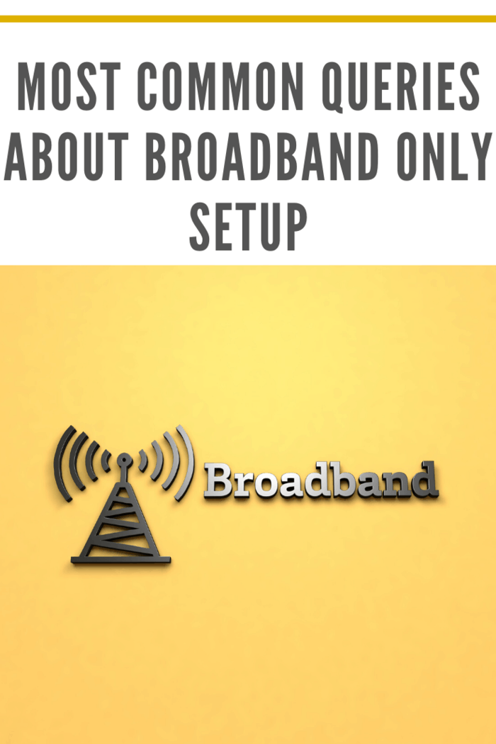 There are different types of questions that come up from the users of Broadband only and listed below are some of the most common yet significant ones.
