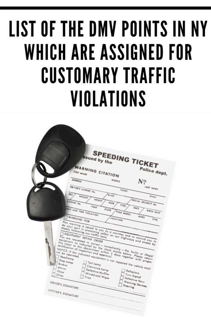 Below We've Included A List Of The DMV Points In NY Which Are Assigned For Customary Traffic Violations: