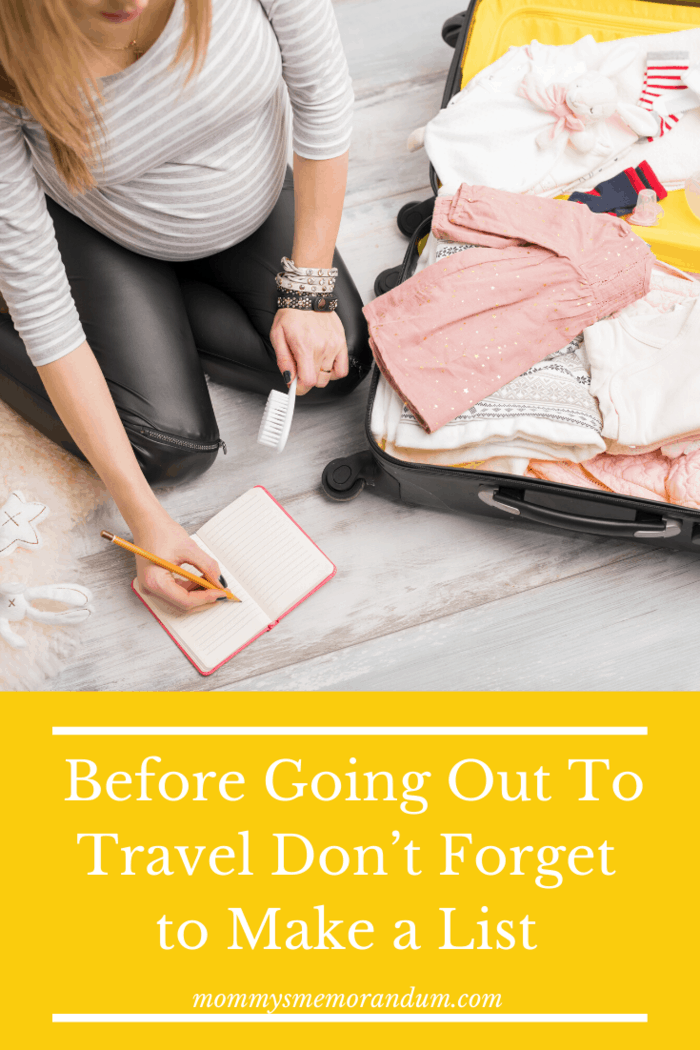 Before you start packing, make a list of things that you'll be needing during the course of your trip ans avoid the packing mistakes of not knowing what you came with.